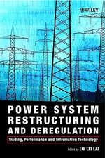Power System Restructuring and Deregulation : Trading Performance and Information Technology