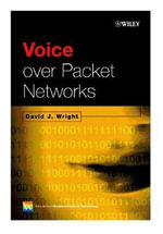 Voice Over Packet Networks : Wiley Series on Communications Technology - David J. Wright