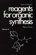 Reagents for Organic Synthesis : v. 14 - Mary Fieser