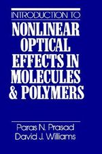 Introduction to Nonlinear Optical Effects in Molecules and Polymers - Paras N. Prasad