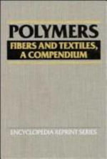 Polymers : Fibres and Textiles - A Compendium - Jacqueline I. Kroschwitz