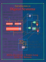 Introduction to Digital Systems : Student Edition - Milos D. Ercegovac