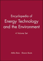 Encyclopedia of Energy Technology and the Environment : Encyclopedia of Energy Technology & the Environment, 4 Vol. - A. Bisio