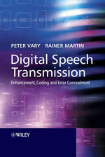 Digital Speech Transmission : Enhancement, Coding and Error Concealment - Peter Vary