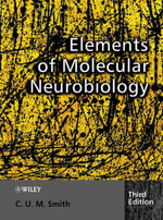 Elements of Molecular Neurobiology - Christopher Smith