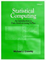 Statistical Computing : An Introduction to Data Analysis Using S-Plus - Mick Crawley