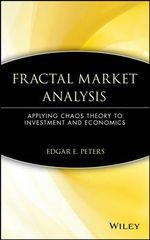 Fractal Market Analysis : Applying Chaos Theory to Investment and Economics - Edgar E. Peters