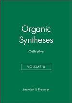 Organic Syntheses : Organic Syntheses Collective Volumes - Jeremiah P. Freeman