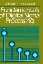 Fundamentals of Digital Signal Processing - Lonnie C. Ludeman