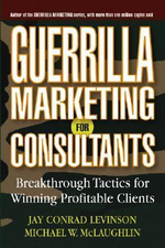 Guerrilla Marketing for Consultants : Breakthrough Tactics for Winning Profitable Clients - Jay Conrad Levinson