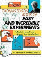 The Thomas Edison Book of Easy and Incredible Experiments : Wiley Science Editions - James Gordon Cook