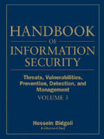 Handbook of Information Security : Threats, Vulnerabilities, Prevention, Detection and Management v. 3 - Hossein Bidgoli