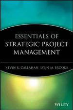 Essentials of Strategic Project Management - Kevin R. Callahan