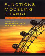 Functions Modeling Change: Textbook AND Student Solutions Manual : A Preparation for Calculus - Eric Connally