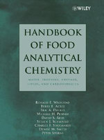 Handbook of Food Analytical Chemistry : Water, Proteins, Enzymes, Lipids, and Carbohydrates - Ronald E. Wrolstad