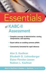 Essentials of KABC II Assessment : Essentials of Psychological Assessment - Alan S. Kaufman
