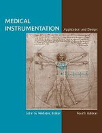 Medical Instrumentation Application and Design : Application and Design - John G. Webster