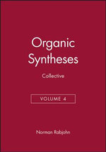 Organic Syntheses : Organic Syntheses Collective Volumes - Norman Rabjohn
