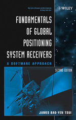 Fundamentals of Global Positioning System Receivers : A Software Approach - James Bao-Yen Tsui