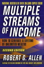 Multiple Streams of Income : How to Generate a Lifetime of Unlimited Wealth - Robert G. Allen