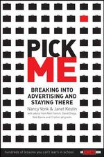 Pick Me : Breaking into Advertising and Staying There - Nancy Vonk