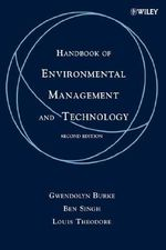 Handbook of Environmental Management and Technology : Environmental Implications and Solutions - Gwendolyn Burke