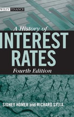 A History of Interest Rates : Wiley Finance - Sidney Homer