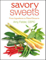 Savory Sweets : From Ingredients to Plated Desserts - Amy Felder
