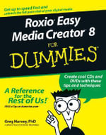 Roxio Easy Media Creator 8 For Dummies - Greg Harvey