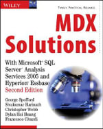 MDX Solutions : With Microsoft SQL Server Analysis Services 2005 and Hyperion Essbase - George Spofford