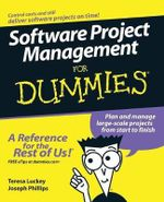 Software Project Management for Dummies : For Dummies - Teresa Luckey