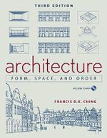 Architecture : Form, Space, & Order, 3rd Edition - Francis D. K. Ching