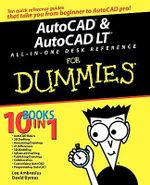 AutoCAD And AutoCAD LT All-in-One Desk Reference For Dummies - David Byrnes