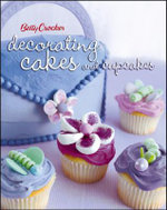 Betty Crocker Decorating Cakes and Cupcakes : Betty Crocker Books - Betty Crocker