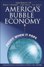 America's Bubble Economy : Profit When it Pops - David Wiedemer