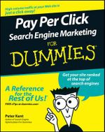 Pay Per Click Search Engine Marketing For Dummies : For Dummies - Peter Kent