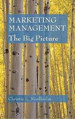Marketing Management :  The Big Picture - Christie L Nordhielm