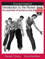 Introduction to the Human Body: Illustrated Notebook : The Essentials of Anatomy and Physiology - Gerard J. Tortora