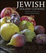 Jewish Holiday Cooking : A Food Lover's Treasury of Classics and Improvisations - Jayne Cohen