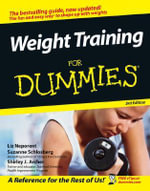 Weight Training For Dummies, 3rd Edition - Liz Neporent