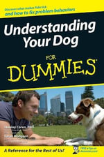 Understanding Your Dog For Dummies - Stanley Coren