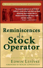 Reminiscences of a Stock Operator : Wiley Investment Classics - Edwin Lefevre