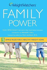 Weight Watchers Family Power : 5 Simple Rules for a Healthy Weight Home - Weight Watchers