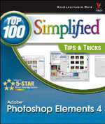 Photoshop Elements X : Top 100 Simplified Tips & Tricks - Mike Wooldridge