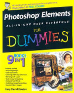 Photoshop Elements All-In-One Desk Reference For Dummies : For Dummies - Gary David Bouton