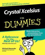 Crystal Xcelsius For Dummies : For Dummies - Michael Alexander