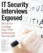 IT Security Interviews Exposed : Secrets to Landing Your Next Information Security Job - Chris Butler