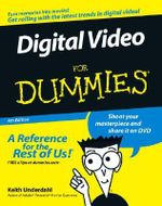 Digital Video For Dummies, 4th Edition - Keith Underdahl