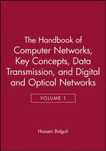 The Handbook of Computer Networks : Key Concepts, Data Transmission, Digital and Optical Networks v. 1 - Hossein Bidgoli