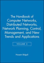 The Handbook of Computer Networks: v. 3 : Distributed Networks, Network Planning, Control, Management, and New Trends and Applications - Hossein Bidgoli
